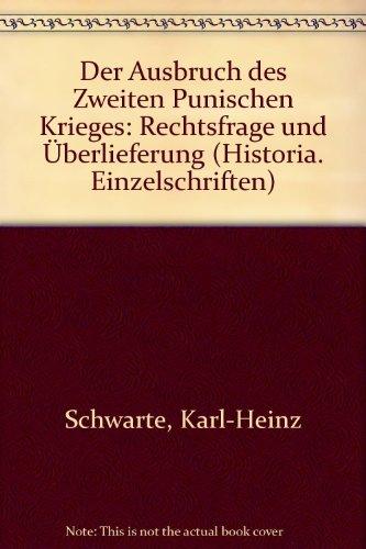 9783515036559: Der Ausbruch des Zweiten Punischen Krieges: Rechtsfrage und Überlieferung (Historia. Einzelschriften)