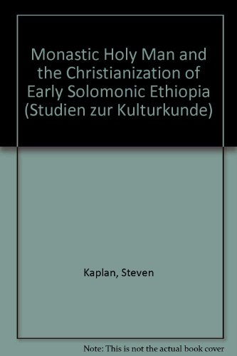 9783515039345: Monastic Holy Man and the Christianization of Early Solomonic Ethiopia (Studien zur Kulturkunde)