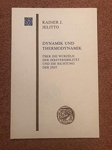 9783515039451: Dynamik und Thermodynamik: Uber die Wurzeln der Irreversibilitat und die Richtung der Zeit (Sitzungsberichte der Wissenschaftlichen Gesellschaft an ... Frankfurt am Main) (German Edition)