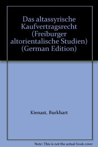 9783515040297: Das altassyrische Kaufvertragsrecht (Freiburger altorientalische Studien) (German Edition)