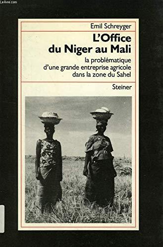 L'Office du Niger au Mali La problématique: Schreyger, Emil