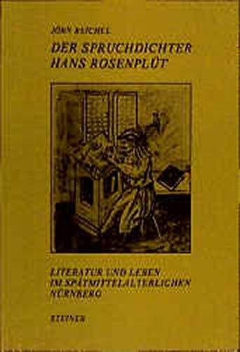 Der Spruchdichter Hans Rosenplut: Literatur und Leben im spatmittelalterlichen Nurnberg (German ...