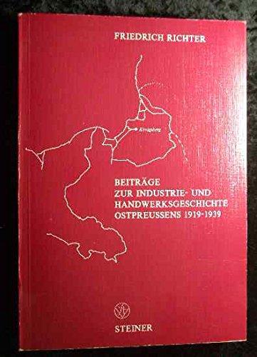 Beitrage zur Industrie- und Handwerksgeschichte Ostpreussens 1919-1939: Friedrich Richter