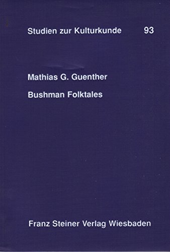 9783515050609: Bushman folktales: Oral traditions of the Nharo of Botswana and the /Xam of the Cape (Studien zur Kulturkunde)
