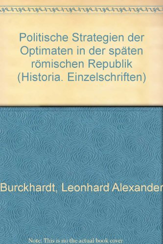 9783515050982: Politische Strategien der Optimaten in der spaten romischen Republik (Historia. Einzelschriften) (German Edition)