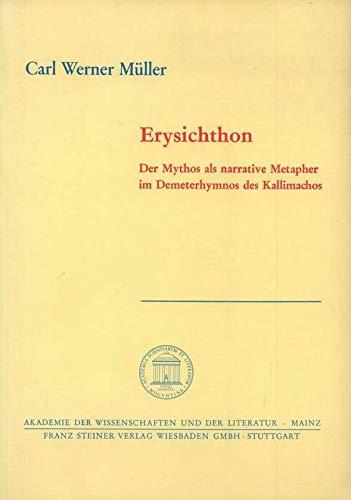 Erysichthon: Des Mythos als narrative Metapher im: Carl Werner Muller
