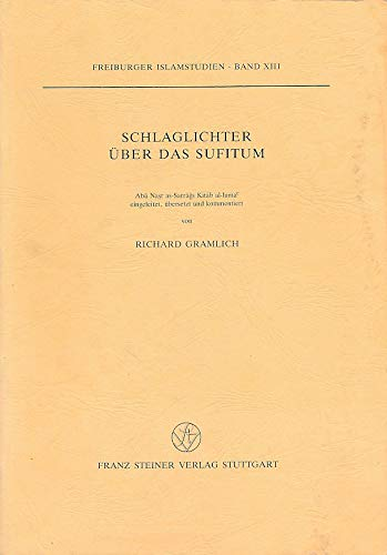 9783515051996: Schlaglichter über das Sufitum: Abū Naṣr as-Sarrāǧs Kitāb al-lumaʻ (Freiburger Islamstudien) (German Edition)