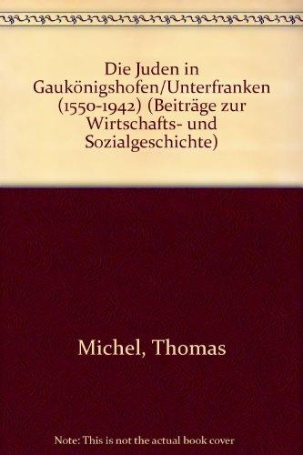 9783515053181: Die Juden in Gaukönigshofen/Unterfranken (1550-1942) (Beiträge zur Wirtschafts- und Sozialgeschichte) (German Edition)