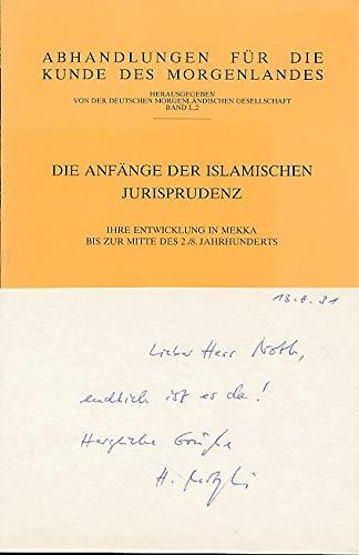 9783515054331: Die Anfänge der islamischen Jurisprudenz: Ihre Entwicklung in Mekka bis zur Mitte des 2./8. Jahrhunderts (Abhandlungen für die Kunde des Morgenlandes) (German Edition)