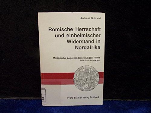 9783515055499: Römische Herrschaft und einheimischer Widerstand in Nordafrika: Militärische Auseinandsetzungen Roms mit den Nomaden (Heidelberger althistorische ... und epigraphische Studien) (German Edition)
