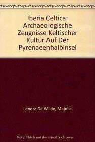 9783515055666: Iberia Celtica: Archaeologische Zeugnisse keltischer Kultur auf der Pyrenaeenhalbinsel (German Edition)