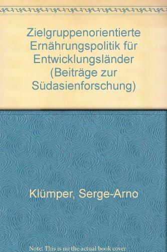 9783515056205: Zielgruppenorientierte Ernahrungspolitik fur Entwicklungslander: Empirische Sektoranalyse auf der Basis : okonometrischer Nachfrage- und ... zur Sudasienforschung) (German Edition)