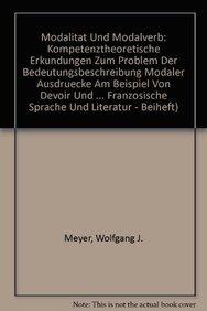 9783515059695: Modalitat Und Modalverb: Kompetenztheoretische Erkundungen Zum Problem Der Bedeutungsbeschreibung Modaler Ausdrucke Am Beispiel Von Devoir Und Pouvoir ... Literatur - Beihefte. Neue Folge (Zfsl-B))