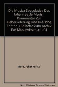 9783515060059: Die Musica speculativa des Johannes de Muris.: Kommentar zur Uberlieferung und Kritische Edition. (Beihefte Zum Archiv Fur Musikwissenschaft) (German Edition)
