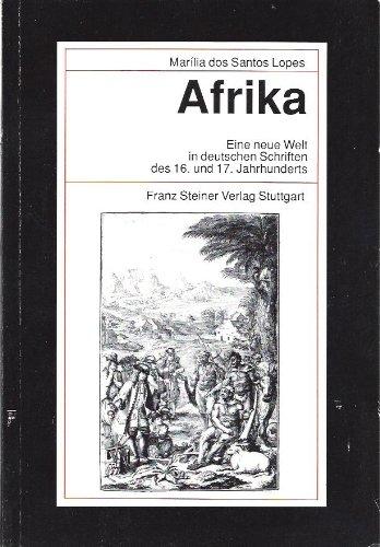 9783515060875: Afrika: Eine neue Welt in deutschen Schriften des 16. und 17. Jahrhunderts (Beiträge zur Kolonial- und Überseegeschichte) (German Edition)