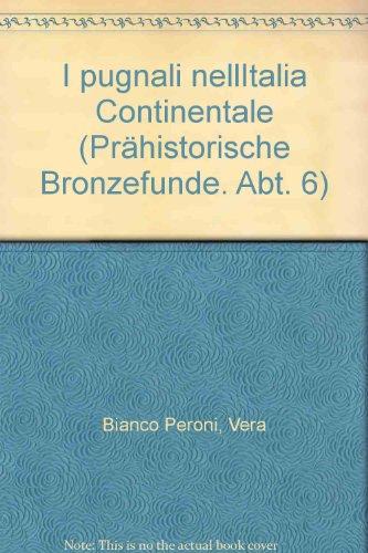 9783515061230: I pugnali nell'Italia continentale (Prahistorische Bronzefunde) (Italian Edition)