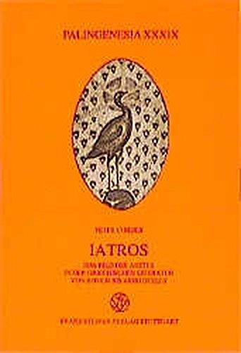 9783515061919: Iatros: Das Bild des Arctes in der griechischen Literatur von Homer bis Aristoteles (Palingenesia)