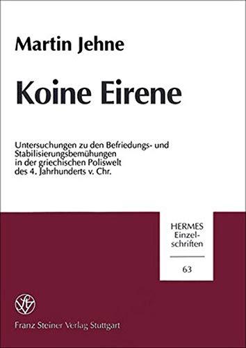 Koine Eirene. Untersuchungen zu den Befriedungs- und: Jehne, Martin: