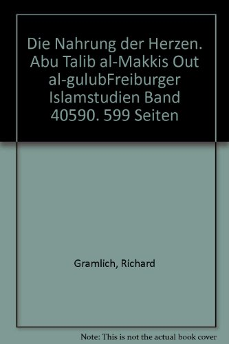 9783515062510: Die Nahrung der Herzen. Abu Talib al-Makkis Out al-gulubFreiburger Islamstudien Band 40590. 599 Seiten