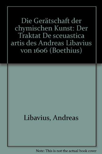 """Die Geratschaft der Chymischen Kunst: Der Traktat """"De Sceuastica Artis"""" des Andreas ..."""