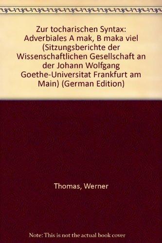 Zur tocharischen Syntax - Adverbiales A mak, B maka 'viel',: - Thomas, Werner,