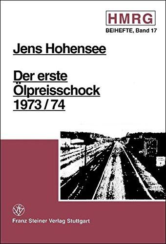 9783515068598: Der erste Olpreisschock 1973/74: Die politischen und gesellschaftlichen Auswirkungen der arabischen Erdolpolitik auf die Bundesrepublik Deutschland ... Mitteilungen - Beihefte) (German Edition)