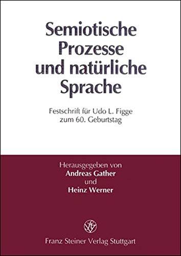 9783515069021: Semiotische Prozesse Und Naturliche Sprache: Festschrift Fur Udo L. Figge Zum 60. Geburtstag