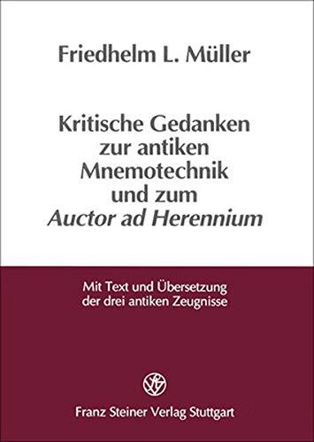 9783515070157: Kritische Gedanken zur antiken Mnemotechnik und zum Auctor ad Herennium: Mit Text und Ubersetzung der drei antiken Zeugnisse