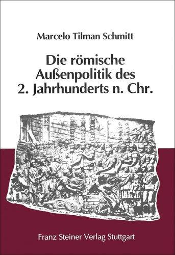 9783515071062: Die Romische Aussenpolitik Des 2. Jahrhunderts N. Chr.: Friedenssicherung Oder Expansion?