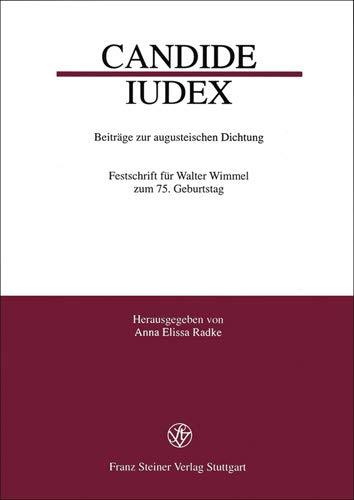 9783515071642: Candide iudex: Beitrage zur augusteischen Dichtung. Festschrift fuer Walter Wimmel zum 75. Geburtstag (German Edition)