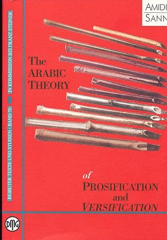 9783515071703: The Arabic Theory of Prosification and Versification: On Hall and Nazm in Arabic Theoretical Discourse (Beiruter Texte und Studien, Vol.70)