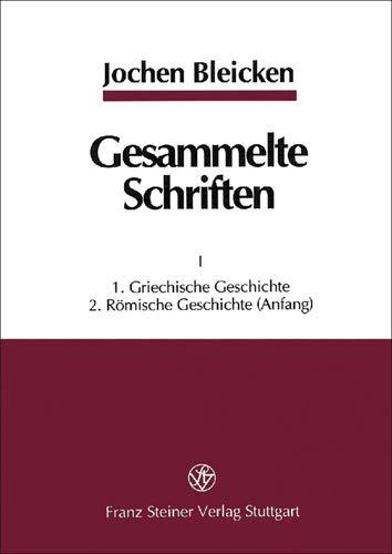 9783515072410: esammelte Schriften: I: 1. Griechische Geschichte; 2. Romische Geschichte (Anfang). II: 2. Romische Geschichte (Fortsetzung); 3. Wissenschaftsgeschichte, Nachrufe, Allgemeines (German Edition)