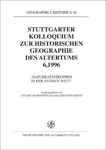 9783515072526: Stuttgarter Kolloquium zur historischen Geographie des Altertums 6,1996.: Naturkatastrophen in der antiken Welt (Grenzfragen,) (German Edition)
