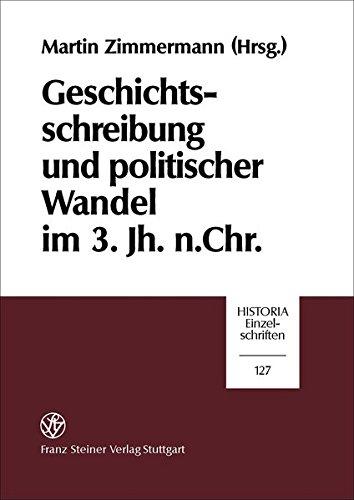 9783515074575: Geschichtsschreibung und politischer Wandel im 3. Jh. n. Chr.: Kolloquium zu Ehren von Karl-Ernst Petzold (Juni 1998) anläßlich seines 80. Geburtstags (Historia - Einzelschriften)