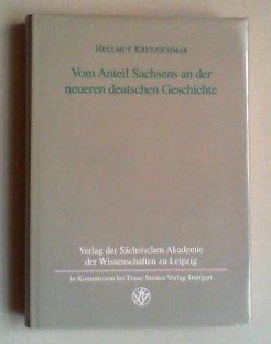 Hellmut Kretzschmar: Vom Anteil Sachsens an der neueren deutschen Geschichte: Ausgewahlte Aufsatze ...