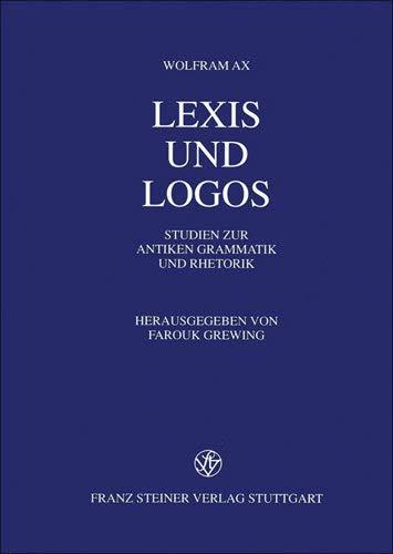 9783515077187: exis und Logos: Studien zur antiken Grammatik und Rhetorik (German Edition)