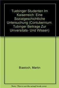 9783515080224: Tübinger Studenten im Kaiserreich: Eine sozialgeschichtliche Untersuchung (Contubernium. Tubinger Beitrage Zur Universitats- Und Wissenschaftsgeschichte)