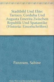 9783515080392: Stadtbild Und Elite: Tarraco, Corduba Und Augusta Emerita Zwischen Republik Und Spatantike (Historia - Einzelschriften)