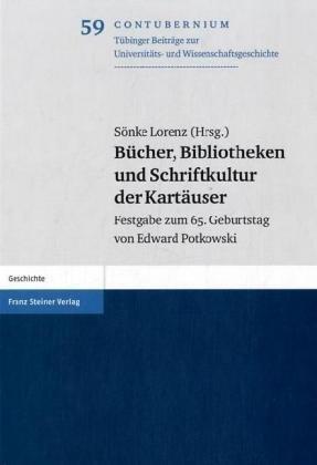 9783515080934: Bucher: Bibliotheken Und Schriftkultur Der Kartauser (Contubernium. Tubinger Beitrage Zur Universitats- Und Wissenschaftsgeschichte)