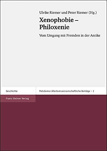 9783515081955: Xenophobie - Philoxenie: Vom Umgang mit Fremden in der Antike (Potsdamer Altertumswissenschaftliche Beitrage)