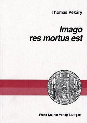 9783515082488: Imago res mortua est: Untersuchungen zur Ablehnung der bildenden Kuenste in der Antike (Heidelberger Althistorische Beitrage Und Epigraphische Studien) (German Edition)