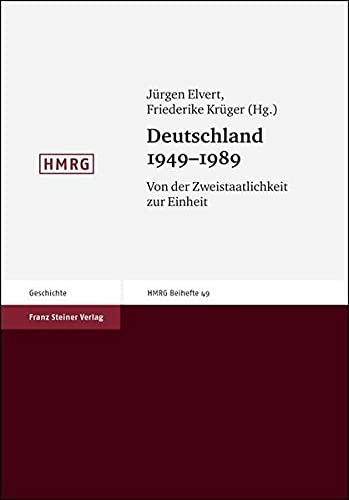9783515082983: Deutschland 1949-1989: Von der Zweistaatlichkeit zur Einheit (Historische Mitteilungen - Beihefte) (German Edition)