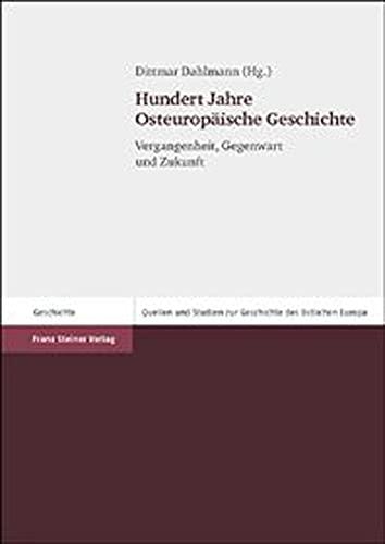 9783515085281: Hundert Jahre Osteurop�ische Geschichte: Vergangenheit, Gegenwart und Zukunft (Quellen Und Studien Zur Geschichte Des Ostlichen Europa)