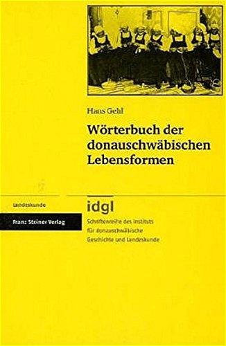 9783515086714: Worterbuch der donauschwabischen Lebensformen (Institut Fur Donauschwabische Geschichte Und Landeskunde - Schriftenreihe) (German Edition)