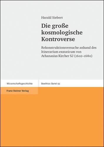 9783515087315: Die gro�e kosmologische Kontroverse: Rekonstruktionsversuche anhand des Itinerarium exstaticum von Athanasius Kircher SJ (1602 - 1680) (Boethius. ... Der Mathematik Und Der Naturwissenschaften)