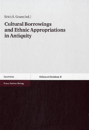 9783515087353: Cultural Borrowings and Ethnic Appropriations in Antiquity