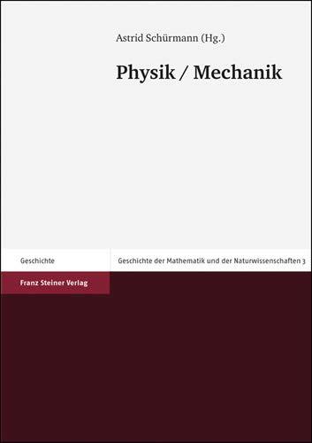 Geschichte der Mathematik und Naturwissenschaften 3: Physik