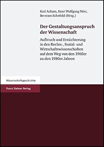 9783515087957: Gestaltungsanspruch der Wissenschaft: Aufbruch und Ernüchterung in den Rechts-, Sozial- und Wirtschaftswissenschaften auf dem Weg von den 1960ern zu ... Der Fritz Thyssen Stiftung')