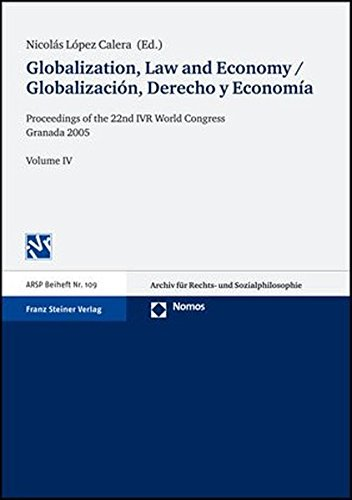 9783515089135: Globalization, Law and Economy / Globalizacion, Derecho y Economia: Proceedings of the 22nd IVR World Congress Granada 2005. Volume IV (Arsp Beiheft)
