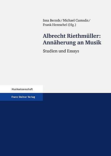 9783515089579: Albrecht Riethmueller: Annaherung an Musik: Studien und Essays